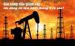 [eMagazine] Giá dầu giảm sốc sẽ ảnh hưởng tới lạm phát tháng 4 ra sao?