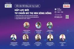 23/9: Diễn đàn Bất động sản trực tuyến: Hấp lực mới từ chuỗi đô thị ven sông Hồng